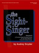 Cover of: The Sight-singer, for Two-part Mixed/Three-part Mixed Voices | Audrey Snyder