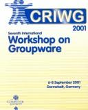 Cover of: Seventh International Workshop on Groupware | International Workshop on Groupware (7th 2001 Darmstadt, Germany)
