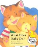 Cover of: What Does Baby Do?