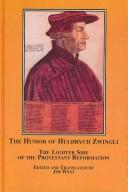 Cover of: The humor of Huldrych Zwingli
