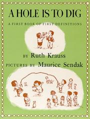 Cover of: A Hole Is to Dig | Ruth Krauss