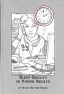 Cover of: Sleep Quality in Young Adults (Mellen Studies in Psychology, 8) | Kathy Sexton-Radek