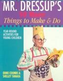 Cover of: Mr Dressup's 50 More Things to Make and Do