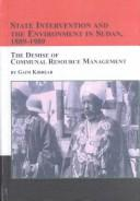 Cover of: State Intervention and the Environment in Sudan 1889-1989 | Gaim Kibreab