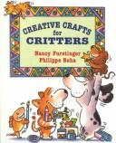 Cover of: Creative Crafts for Critters | Nancy Furstinger