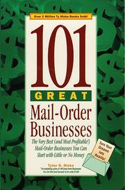 Cover of: 101 great mail-order businesses: the very best (and most profitable!) mail-order businesses you can start with little or no money