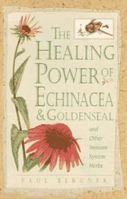 The healing power of echinacea, goldenseal, and other immune system herbs