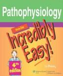 Cover of: Pathophysiology Made Incredibly Easy!