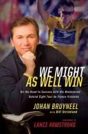 Cover of: We Might As Well Win | Johan Bruyneel