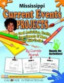 Cover of: Mississippi Current Events Projects | Carole Marsh