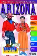 Cover of: My First Guide About Arizona (State Experience) | Carole Marsh