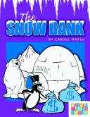 Cover of: The Snow Bank (Carole Marsh Books) | Carole Marsh