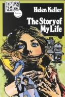 Cover of: The Story of My Life (Illustrated Classics Collection 2)