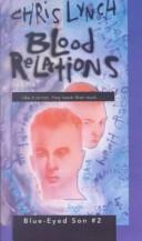 Cover of: Blood Relations | Chris Lynch