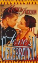 Cover of: Love's Celebration | Monica Jackson