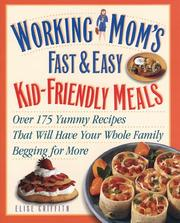 Cover of: Working mom's fast & easy kid-friendly meals
