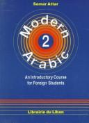 Cover of: Modern Arabic : An Introductory Course for Foreign Students | Samar Attar