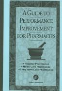 Cover of: Guide To Performance Improvement For Pharmacies | Joint Commission