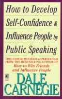 Cover of: How to Develop Self Confidence and Influence People by Public Speaking