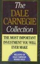 Cover of: The Dale Carnegie Collection: The Leader in You; How to Win Friends and Influence People; How to Stop Worrying and Start Living