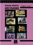 Cover of: Making Healthy Decisions on Family Life