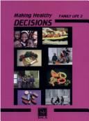 Cover of: Making Healthy Decisions for Family Life