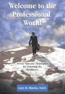 Cover of: Welcome to the Professional World | Martin Gary R