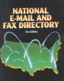 Cover of: National E-Mail and Fax Directory (National E-Mail and Fax Directory, 15th ed) | Amy Darga