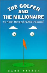 Cover of: The golfer & the millionaire: it's about having the drive to succeed