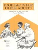 Cover of: Food Facts for Older Adults | Unk