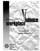 Cover of: Dealing With Workplace Violence | Melvin Basye