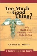 Cover of: Too Much of a Good Thing | Charles R. Morris