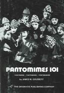 Cover of: Pantomimes 101 | James W. Gousseff