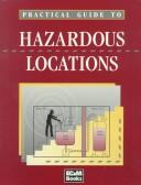 Cover of: Practical Guide to Hazardous (Classified) Locations