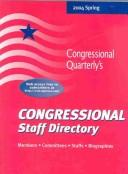 Cover of: Congressional Staff Directory Spring 2004: Members, Committees, Staffs, Biographies
