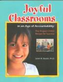 Cover of: Joyful Classrooms in an Age of Accountability