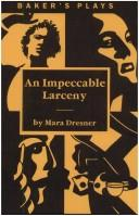 Cover of: An Impeccable Larceny (Baker's Plays)