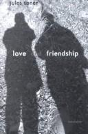 Cover of: Love and friendship | Jules J. Toner