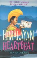 Cover of: Himalayan Heartbeat | Ken Anderson