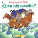 Cover of: Levanta LA Tapita Amigos De LA Biblia - Quien Esta Escondido