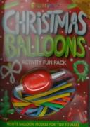 Cover of: Christmas Balloons (FUNPAX) | DK Publishing