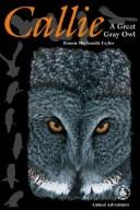 Cover of: Callie: A Great Gray Owl (Literature & Thought)