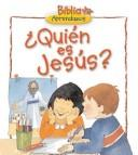 Cover of: Quien Es Jesus?/Who is Jesus? (Nystrom, Carolyn. Children's Bible Basics.)