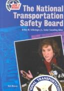 Cover of: The National Transportation Safety Board (Your Government--How It Works)