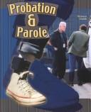 Cover of: Probation and Parole (Crime, Justice, and Punishment) | Richard Worth