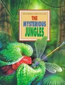 Cover of: The Mysterious Jungles (The Incredible World of Plants) | Andreu Llamas