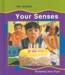 Cover of: Your Senses (Pryor, Kimberley Jane. Senses.) | Kimberley Jane Pryor
