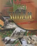 Cover of: Sudan: 1880 To the Present : Crossroads of a Continent in Conflict (The Exploration of Africa : the Emerging Nations)