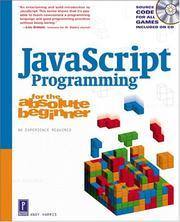 Cover of: JavaScript programming for the absolute beginner : the fun way to learn programming | Andrew Harris