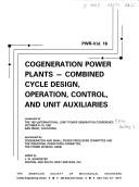 Cover of: Cogeneration Power Plants-Combined Cycle Design, Operation, Control, and Unit Auxiliaries/Hoo656 (Pwr-Vol. 16) | J. W. Schroeter